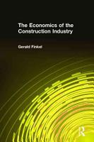 The Economics of the Construction Industry PDF