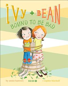Ivy and Bean Bound to Be Bad PDF