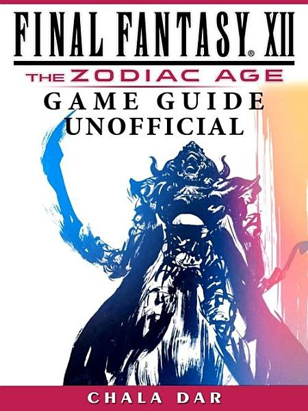 Final Fantasy XII The Zodiac Age Game Guide Unofficial PDF