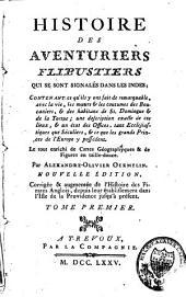 Histoire des aventuriers flibustiers qui se sont signalés dans les Indes: Volume1