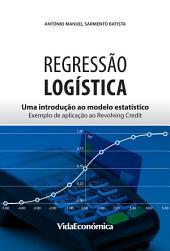 Regressão Logística: Uma introdução ao modelo estatístico - Exemplo de aplicação ao Revolving Credit