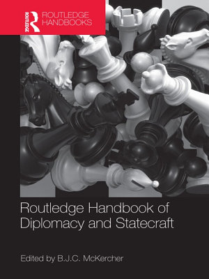 Routledge Handbook of Diplomacy and Statecraft