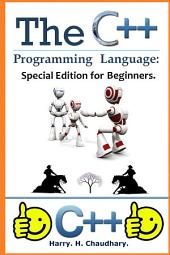 The C++ Programming Language:: Best Selling Special C++ Edition for Beginners.