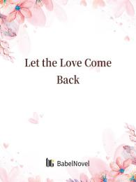 Let the Love Come Back