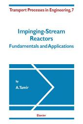 Impinging-Stream Reactors: Fundamentals and Applications
