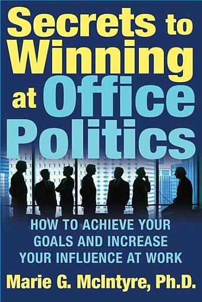 Download Secrets to Winning at Office Politics Book