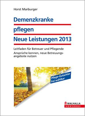 Demenzkranke pflegen  Neue Leistungen 2013 PDF