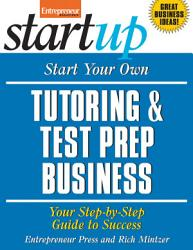 Start Your Own Tutoring And Test Prep Business Book PDF