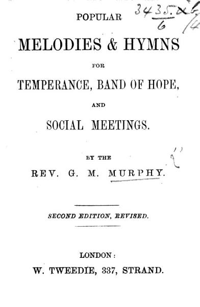 Download Popular Melodies and Hymns for temperance  Band of Hope  and social meetings     First edition Book