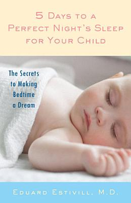 5 Days to a Perfect Night s Sleep for Your Child