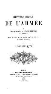 Histoire civile de l'armée: ou, Des conditions du service militaire en France depuis les temps les plus reculés jusqu'à la formation de l'armée permanente
