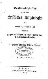 Denkwürdigkeiten aus der christlichen Archäologie: Die gottesdienstlichen Personen und Derter der christlichen Kirche