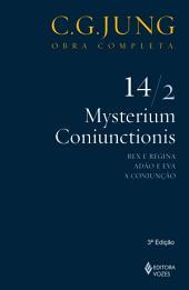 Mysterium Coniunctionis 14/2: Rex e Regina; Adão e Eva; A ConjunçãoEditar