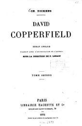 David Copperfield: Roman anglais. Traduit avec l'autorisation de l'auteur sous la direction de P. Lorain, Volume2