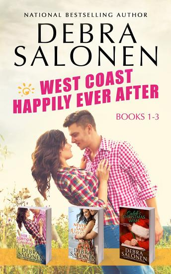 West Coast Happily Ever After Series  Books 1 3  Her Forever Cowboy  Never Say Never  Caleb s Christmas Wish  PDF