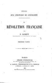 Histoire du droit des gens et des relations internationales par F. Laurent: La revolution française. 1, Volume13