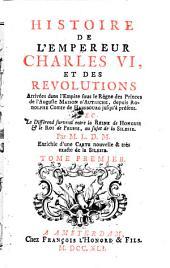 Histoire de l'Empereur Charles VI, et des revolutions Arrivees dans l'Empire sous le Regne des Princes de la Maison d'Autriche (etc.) Par M. L.