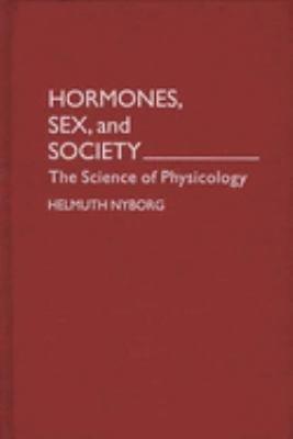 Hormones, Sex, and Society