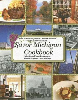 Chuck and Blanche Johnson s Savor Michigan Cookbook
