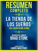 Resumen Completo  La Tienda De Los Sue  os  The Everything Store    Basado En El Libro De Brad Stone PDF
