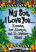 My Son  I Love You    Forever  for Always  and No Matter What