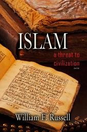 Islam: A Threat to Civilization 2nd Edition