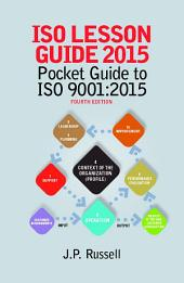 ISO Lesson Guide 2015: Pocket Guide to ISO 9001:2015, Fourth Edition