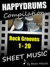 """Happydrums Compilation """"Rock Grooves 1-20: Drum Set Examples with Sheet Music & Online Videos + Bonus"""