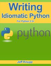 Writing Idiomatic Python 3.3