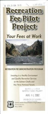 Recreation fee pilot project: your fees at work : recreation fee demonstration program