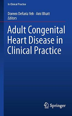 Adult Congenital Heart Disease in Clinical Practice