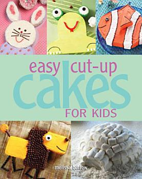 Easy Cut Up Cakes for Kids PDF