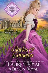 Clarice & Cameron: Un romanzo storico pulito e tenero, per tutti (Le spose della famiglia Chase, Vol. 3)