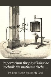 Repertorium für physikalische technik für mathematische und astronomische instrumentenkunde: Band 9