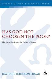 Has God Not Chosen the Poor?: The Social Setting of the Epistle of James