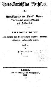 DelaGardiska archivet: eller Handlingar ur Grefl. DelaGardiska bibliotheket på Löberöd ...