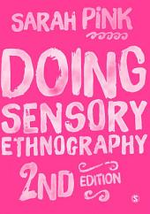 Doing Sensory Ethnography: Edition 2