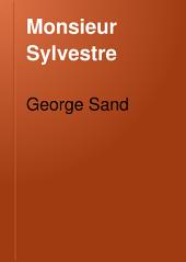 Monsieur Sylvestre: A Novel