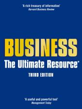 Business: The Ultimate Resource, Edition 3