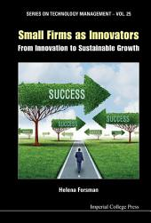 Small Firms As Innovators: From Innovation To Sustainable Growth
