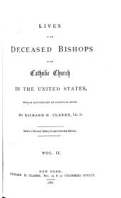Lives of the Deceased Bishops of the Catholic Church in the United States: Volume 2