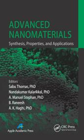 Advanced Nanomaterials: Synthesis, Properties, and Applications