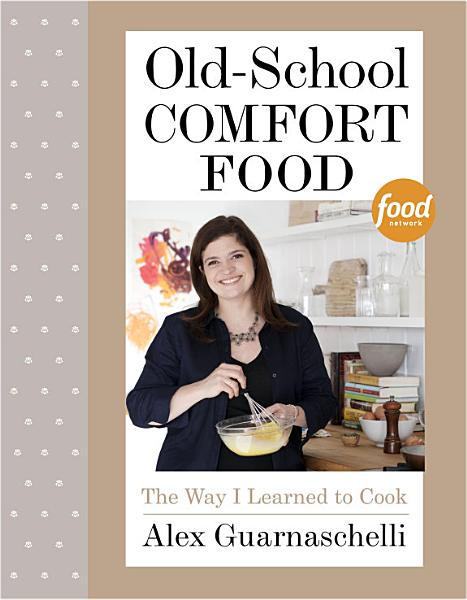 Download Old School Comfort Food Book