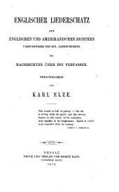Englischer Liederschatz: Aus Englischen Una Amerikanischen Dichtern, Vorzugsweise Des XIX. Jahrhunderts : Mit Nachrichten Über Die Verfasser