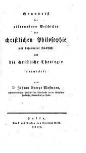 Grundriss der allgemeinen Geschichte der christlichen Philosophie mit besonderer Rücksicht auf die christliche Theologie