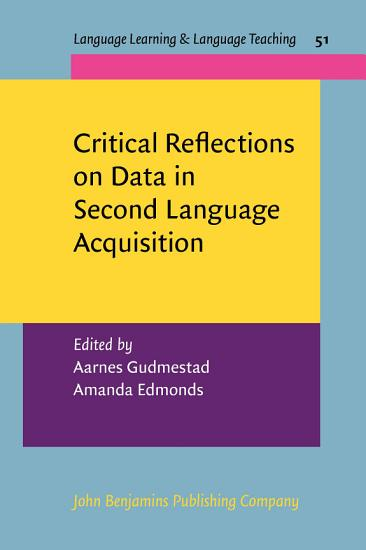 Critical Reflections on Data in Second Language Acquisition PDF