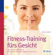 Fitness-Training fürs Gesicht: Gymnastik statt Botox; Die besten Übungen gegen Falten & Co., Ausgabe 6