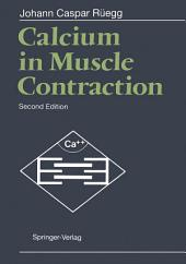 Calcium in Muscle Contraction: Cellular and Molecular Physiology, Edition 2