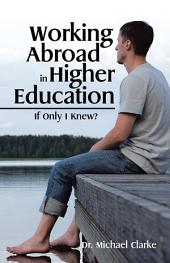 Working Abroad in Higher Education: If Only I Knew?
