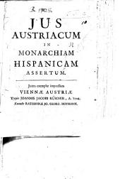 Jus Austriacum in Monarchiam Hispanicam assertum